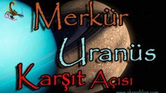 Merkür Uranüs Karşıt Açısı ve Etkileri
